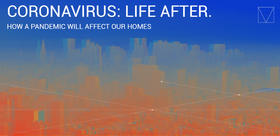Coronavirus: life after. How a pandemic will affect our homes